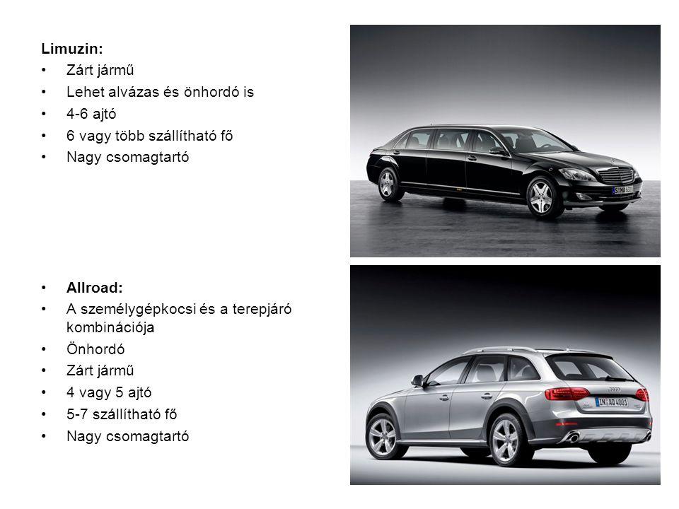 Limuzin: Zárt jármű. Lehet alvázas és önhordó is. 4-6 ajtó. 6 vagy több szállítható fő. Nagy csomagtartó.