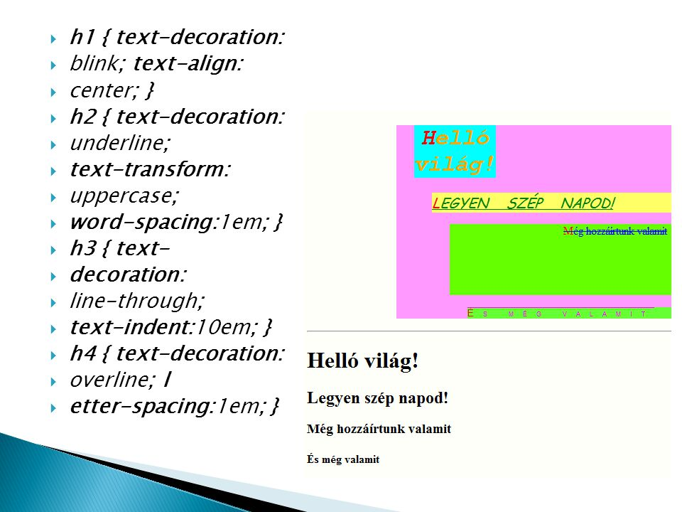 h1 { text-decoration: blink; text-align: center; } h2 { text-decoration: underline; text-transform: