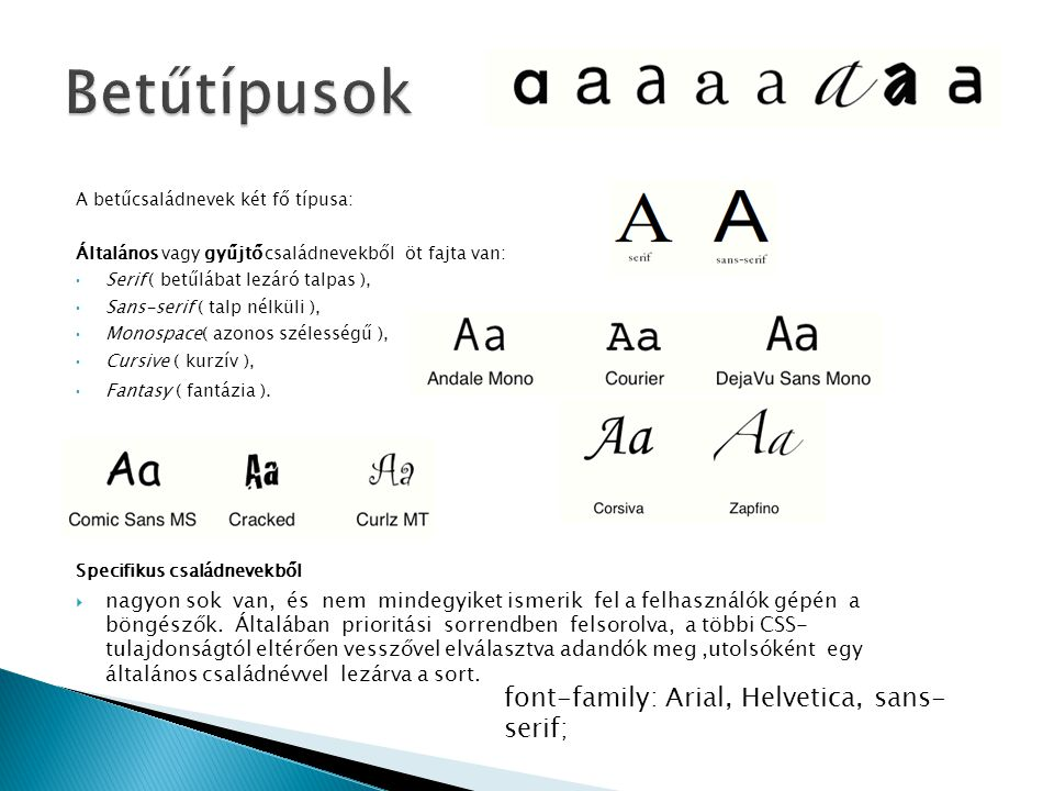 Betűtípusok font-family: Arial, Helvetica, sans-serif;