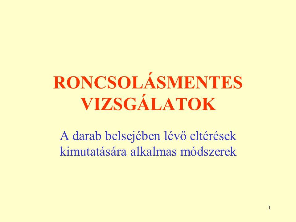 RONCSOLÁSMENTES VIZSGÁLATOK