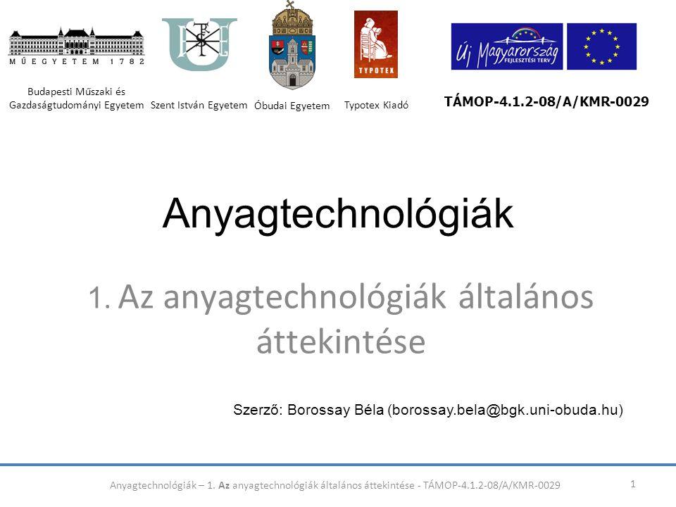 1. Az anyagtechnológiák általános áttekintése
