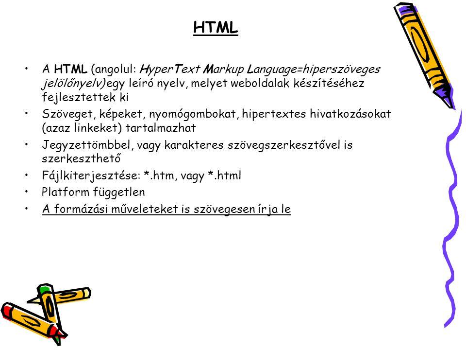 HTML A HTML (angolul: HyperText Markup Language=hiperszöveges jelölőnyelv) egy leíró nyelv, melyet weboldalak készítéséhez fejlesztettek ki.
