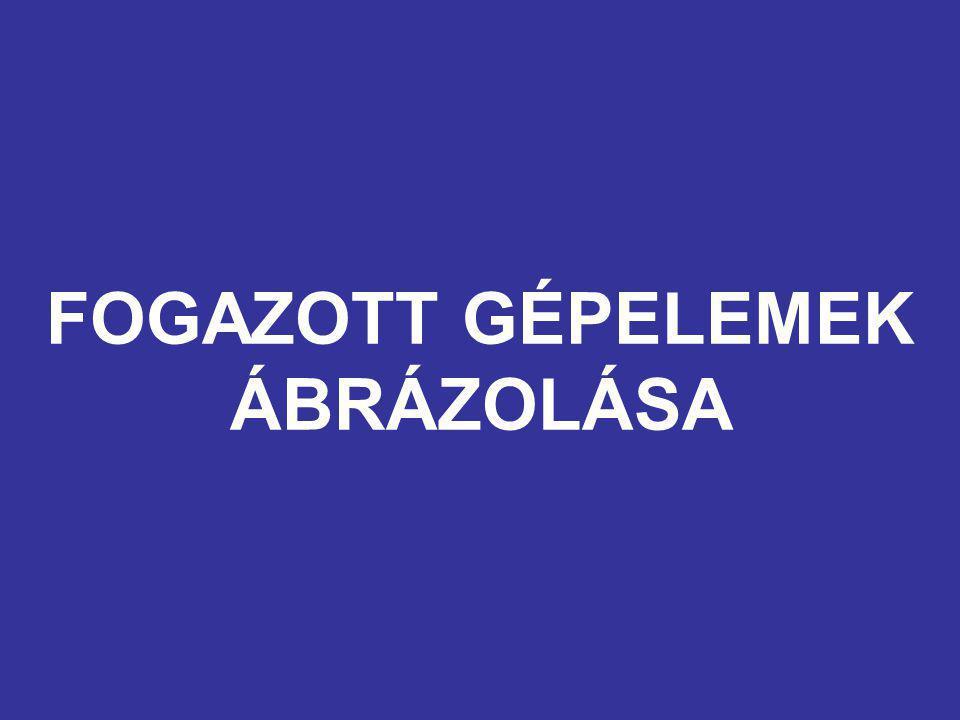 FOGAZOTT GÉPELEMEK ÁBRÁZOLÁSA