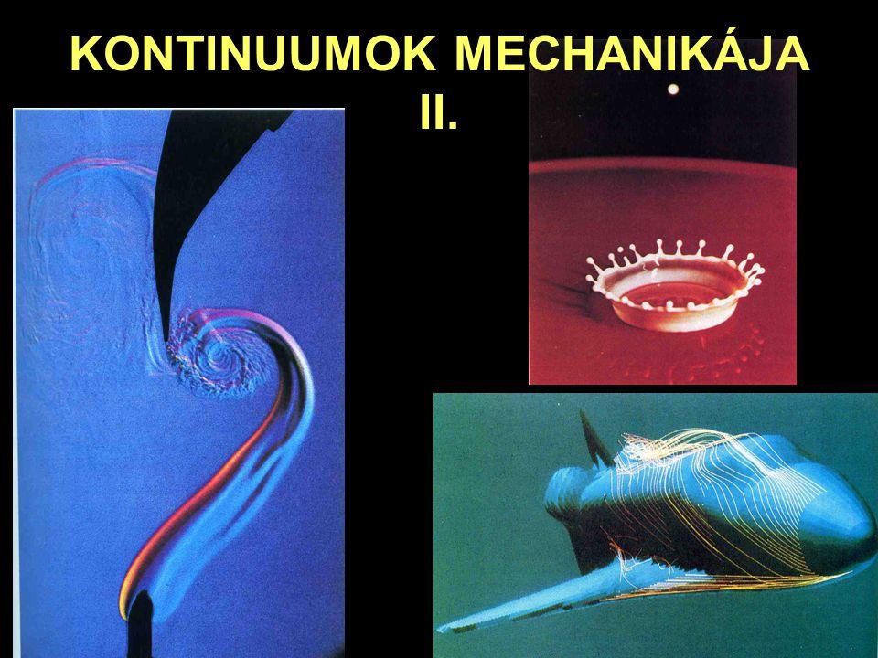 KONTINUUMOK MECHANIKÁJA II.