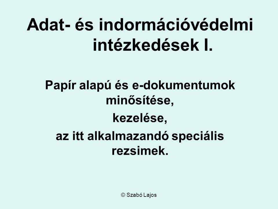 Adat- és indormációvédelmi intézkedések I.