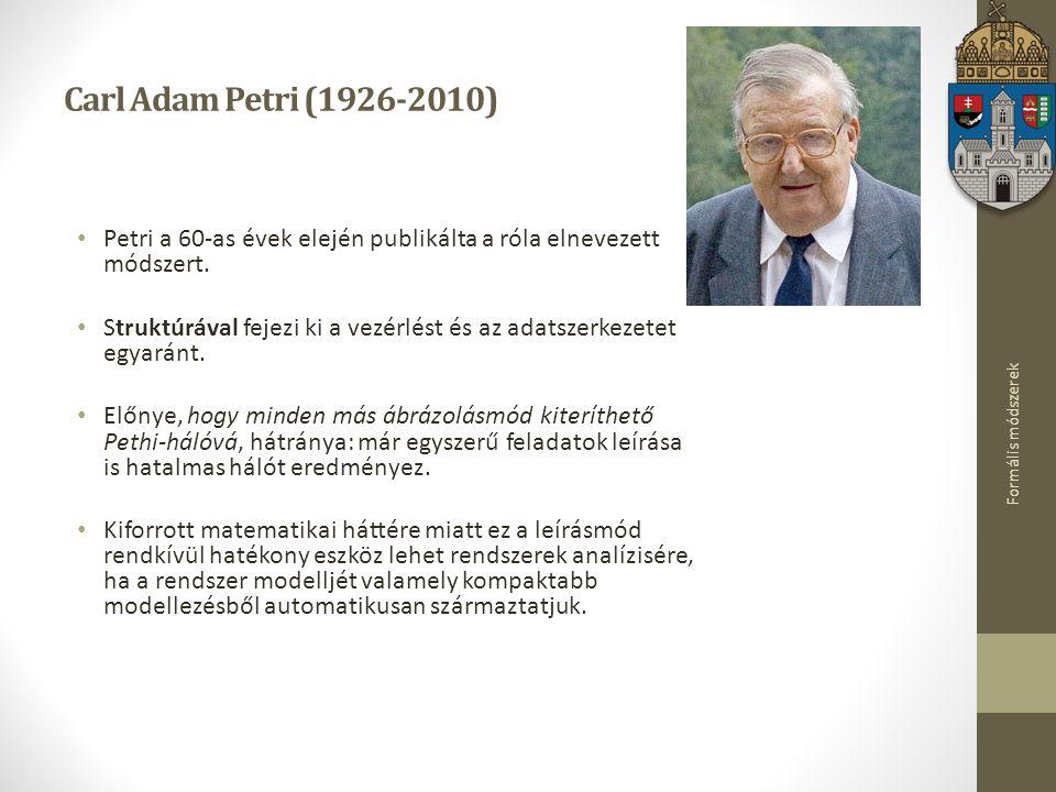 Carl Adam Petri (1926-2010) Petri a 60-as évek elején publikálta a róla elnevezett módszert.