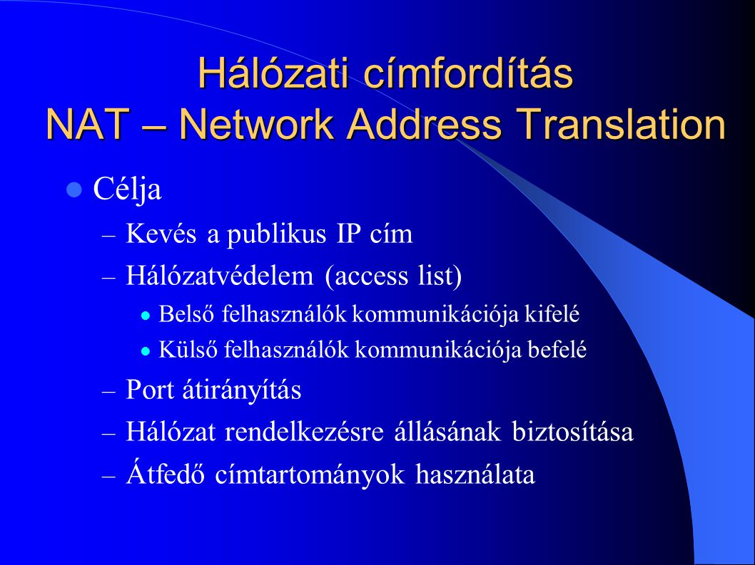 Hálózati címfordítás NAT – Network Address Translation