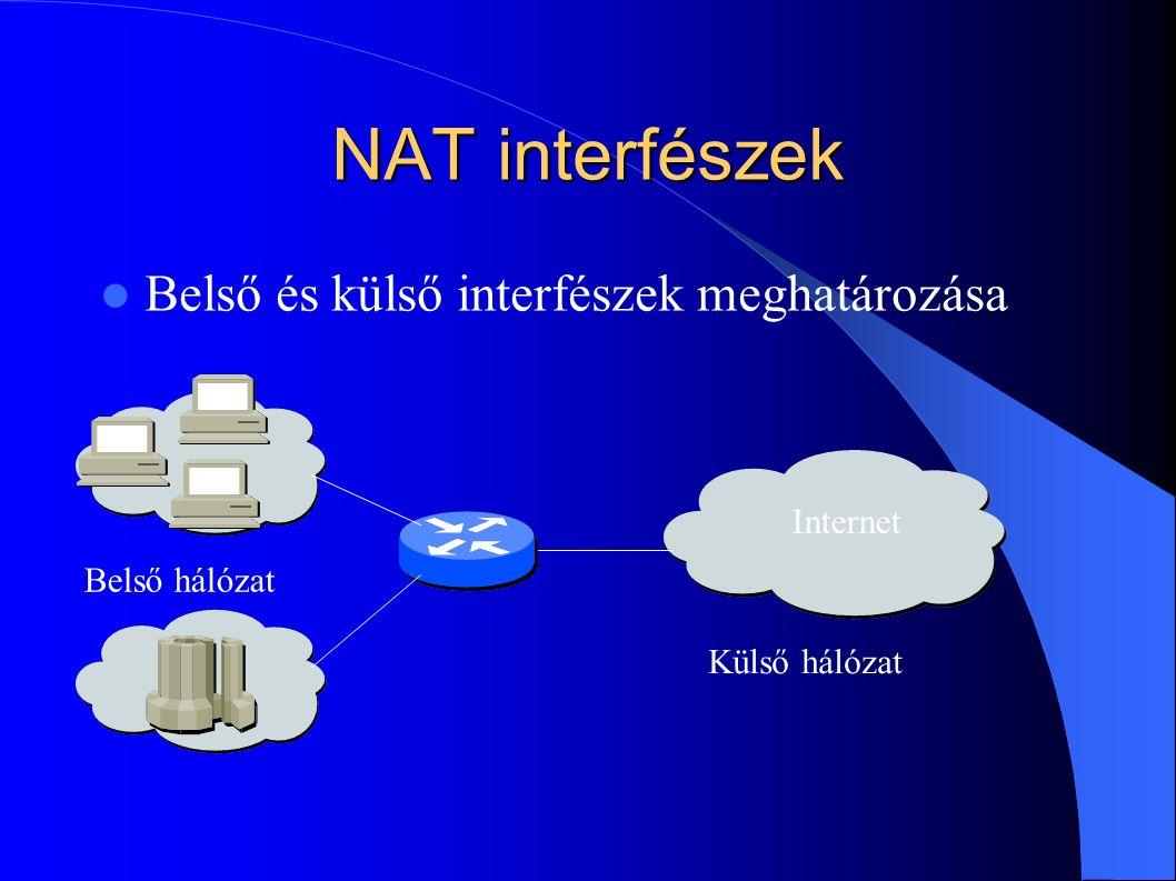 NAT interfészek Belső és külső interfészek meghatározása Internet