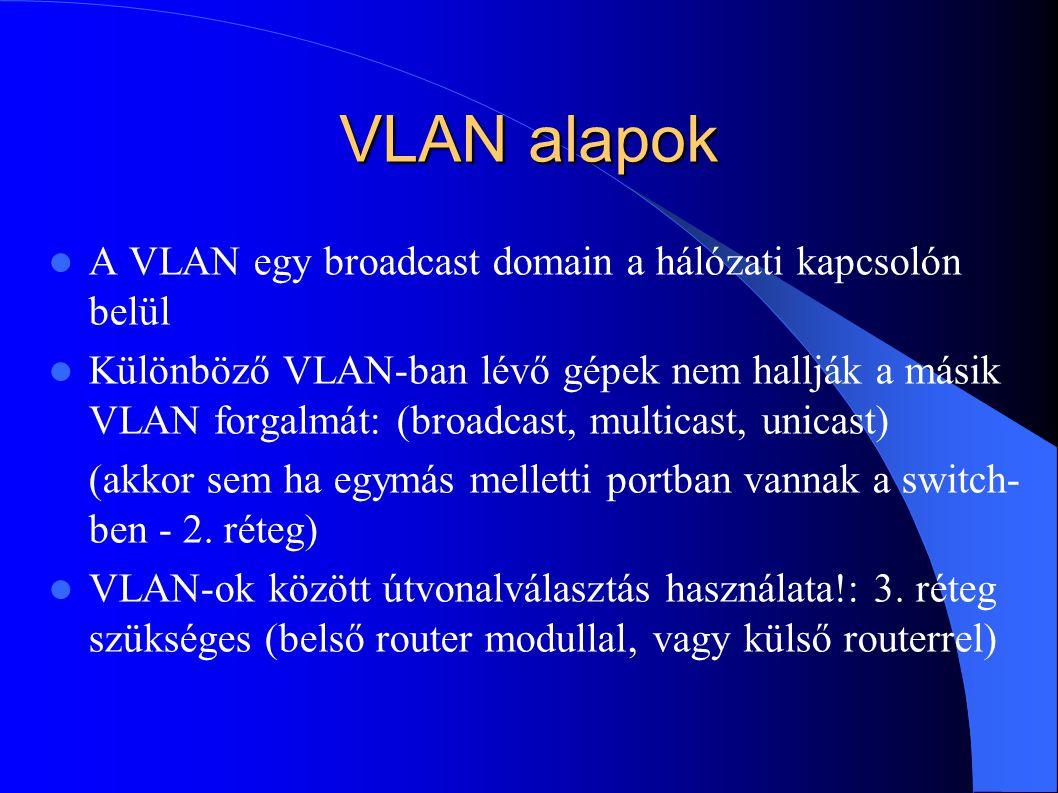VLAN alapok A VLAN egy broadcast domain a hálózati kapcsolón belül