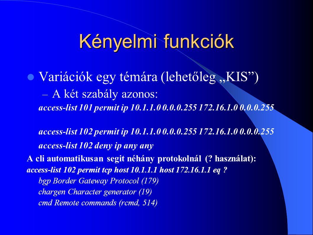 """Kényelmi funkciók Variációk egy témára (lehetőleg """"KIS )"""
