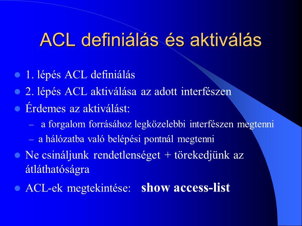ACL definiálás és aktiválás