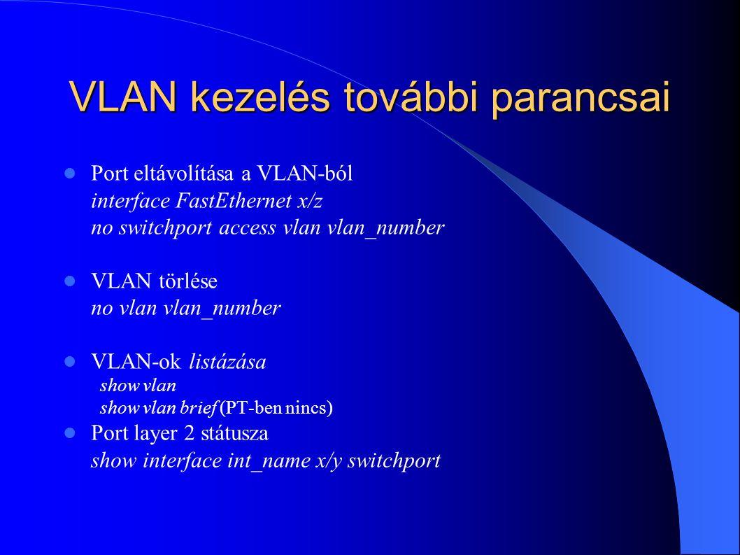 VLAN kezelés további parancsai