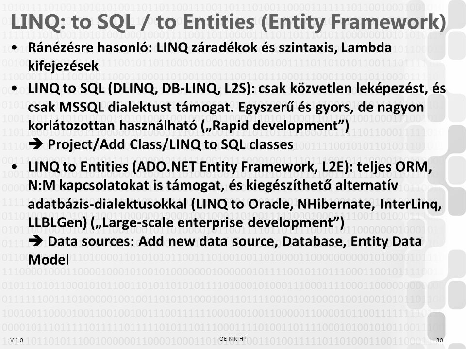 LINQ: to SQL / to Entities (Entity Framework)