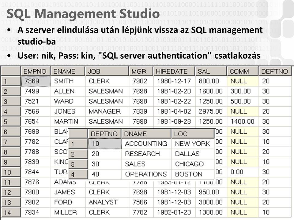 SQL Management Studio A szerver elindulása után lépjünk vissza az SQL management studio-ba.