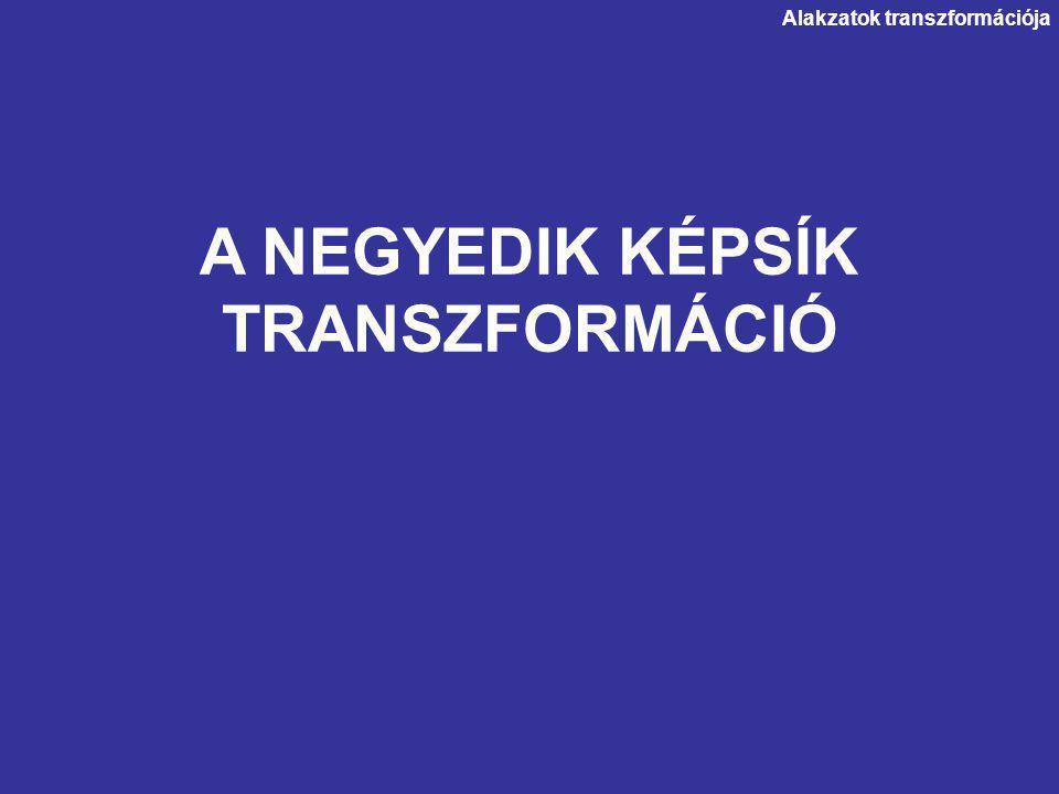 A NEGYEDIK KÉPSÍK TRANSZFORMÁCIÓ