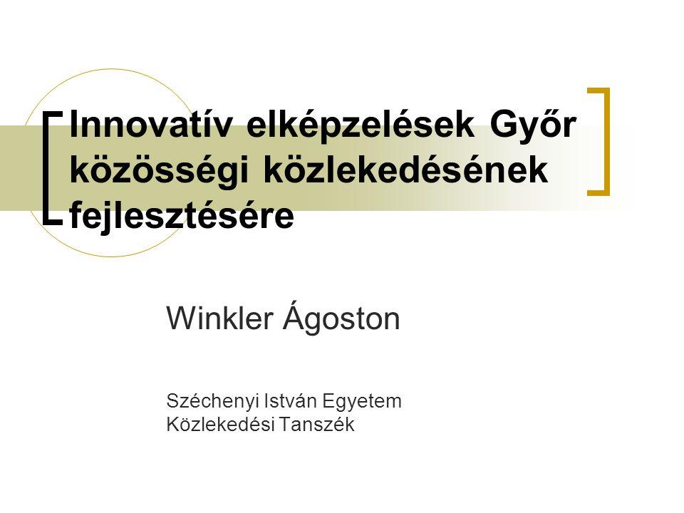 Innovatív elképzelések Győr közösségi közlekedésének fejlesztésére