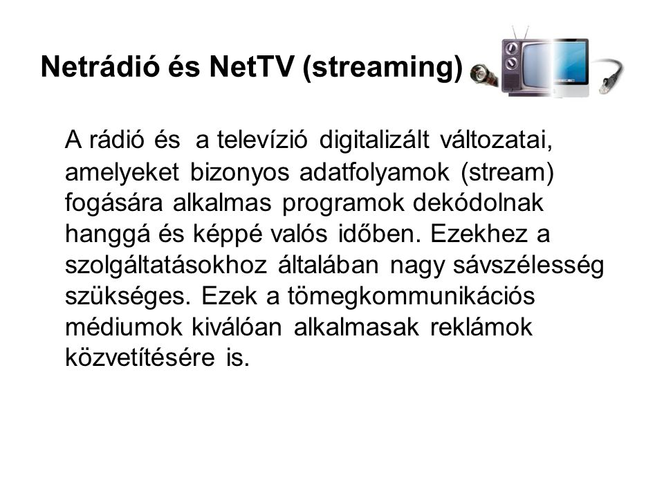 Netrádió és NetTV (streaming)