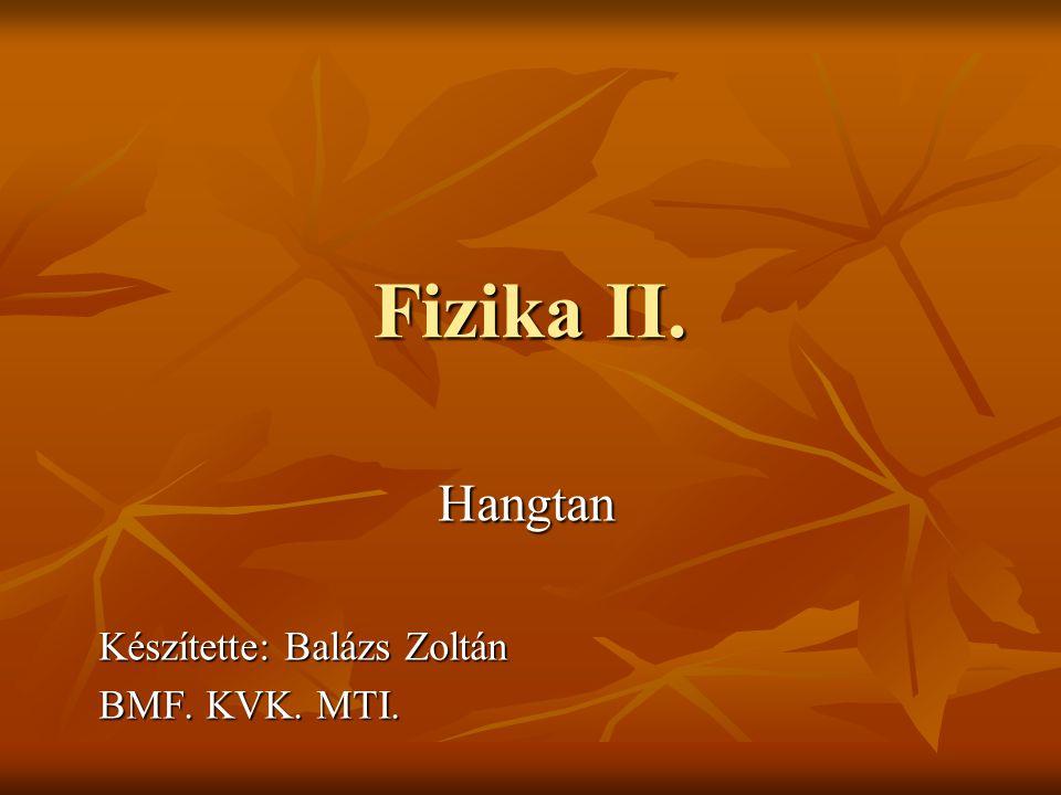 Hangtan Készítette: Balázs Zoltán BMF. KVK. MTI.