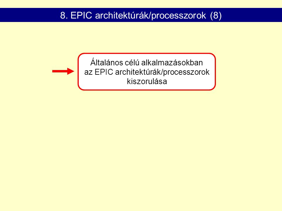 8. EPIC architektúrák/processzorok (8)