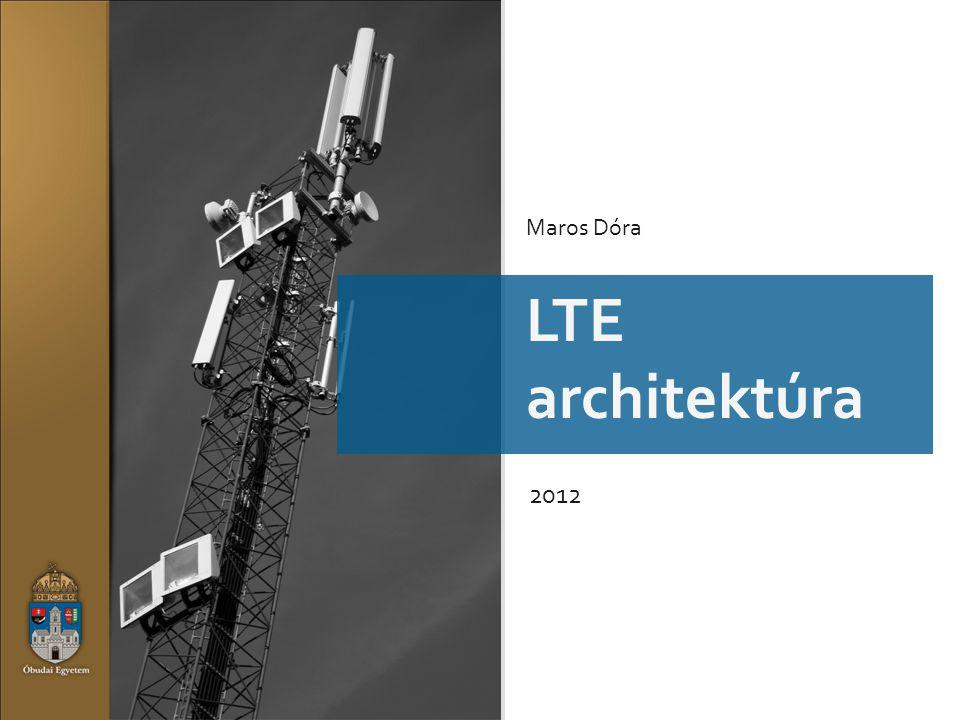 Maros Dóra LTE architektúra 2012