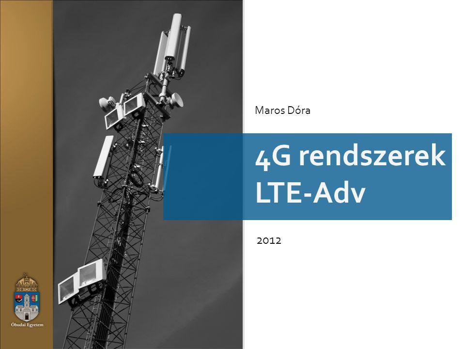 Maros Dóra 4G rendszerek LTE-Adv 2012