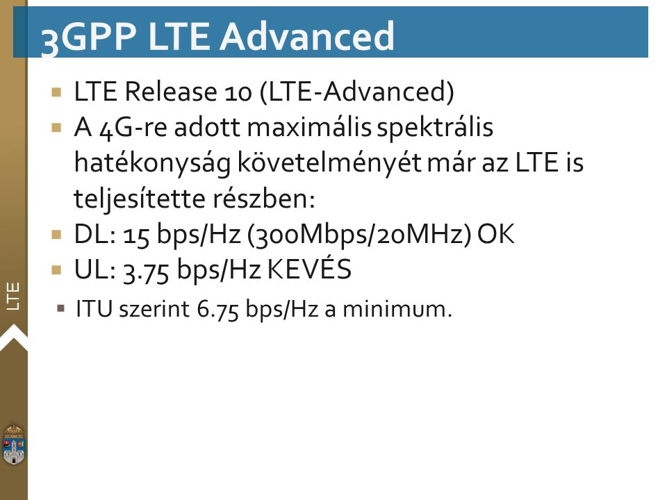 3GPP LTE Advanced LTE Release 10 (LTE‐Advanced)