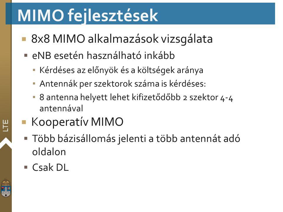 MIMO fejlesztések 8x8 MIMO alkalmazások vizsgálata Kooperatív MIMO