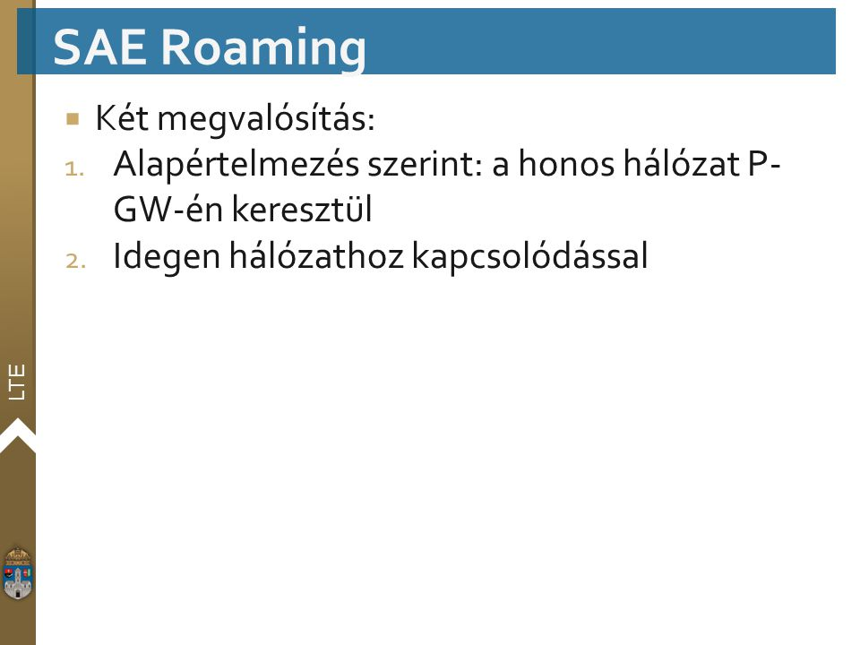 SAE Roaming Két megvalósítás: