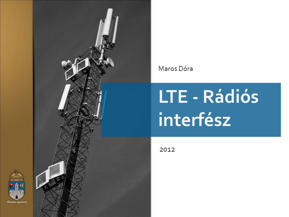 Maros Dóra LTE - Rádiós interfész 2012