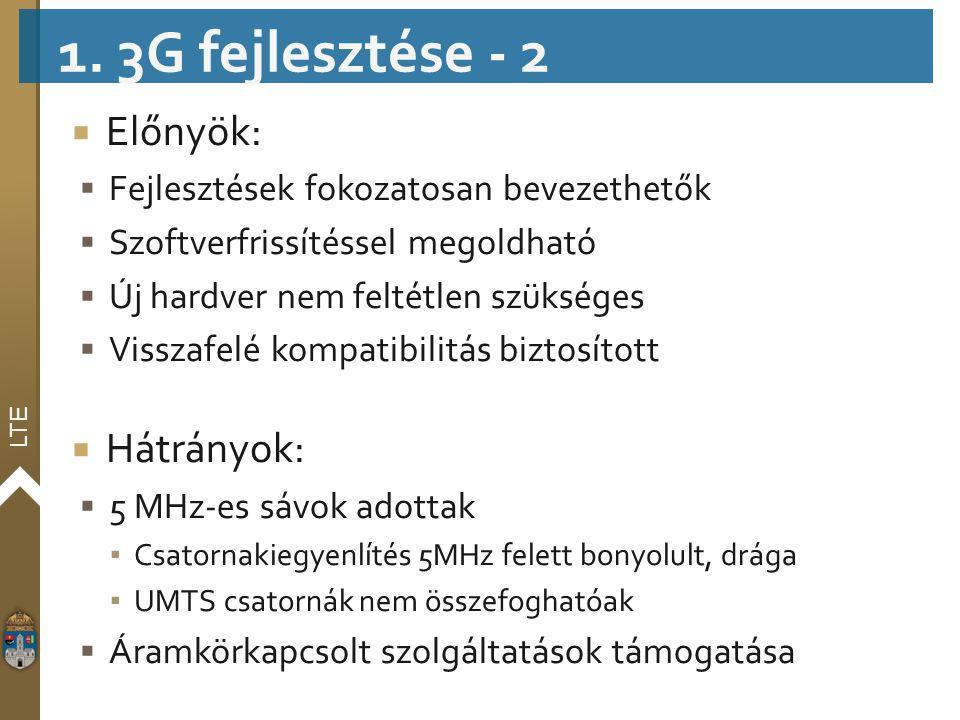 1. 3G fejlesztése - 2 Előnyök: Hátrányok:
