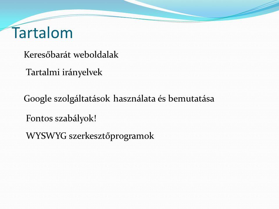Tartalom Keresőbarát weboldalak Tartalmi irányelvek