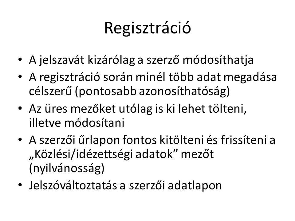 Regisztráció A jelszavát kizárólag a szerző módosíthatja