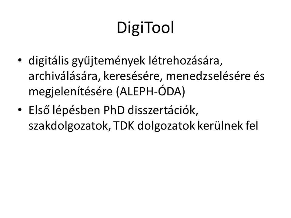 DigiTool digitális gyűjtemények létrehozására, archiválására, keresésére, menedzselésére és megjelenítésére (ALEPH-ÓDA)