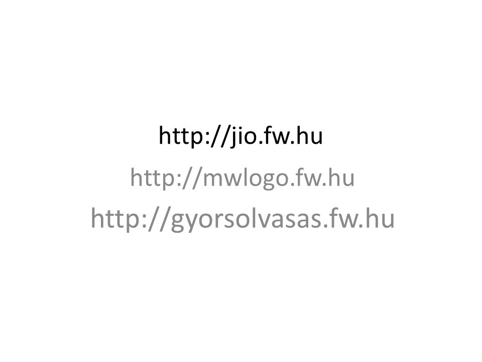 http://mwlogo.fw.hu http://gyorsolvasas.fw.hu