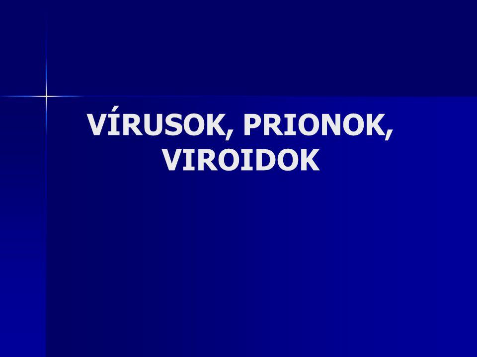 VÍRUSOK, PRIONOK, VIROIDOK