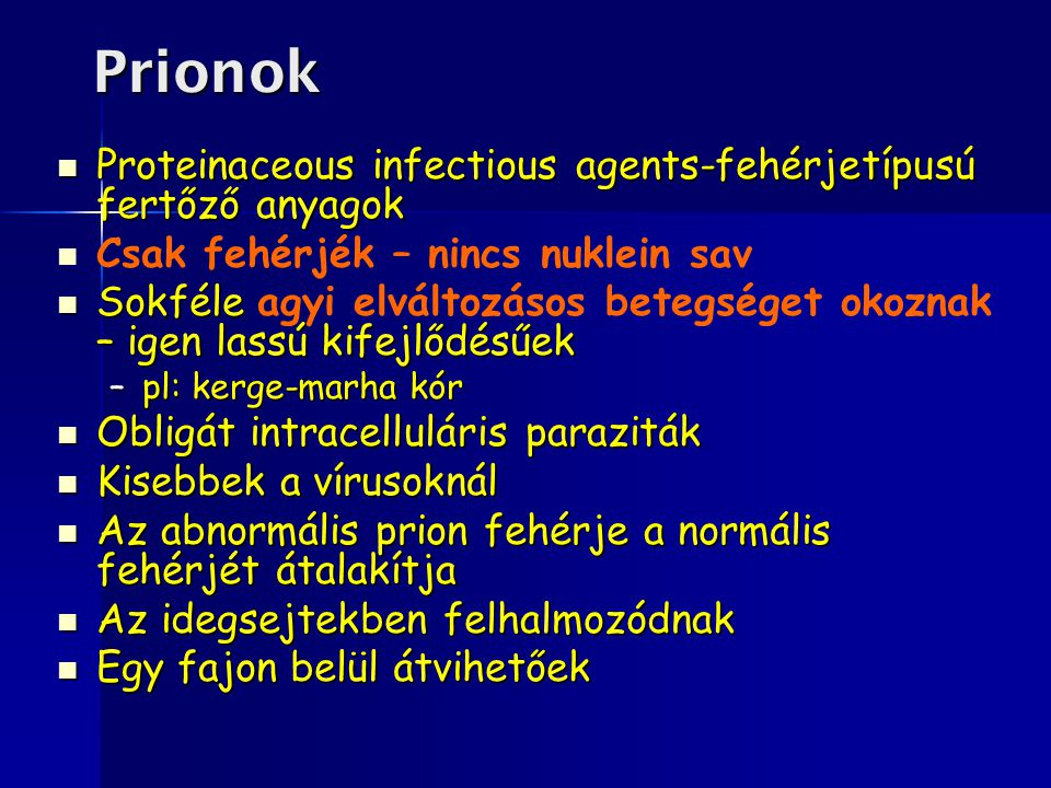 Prionok Proteinaceous infectious agents-fehérjetípusú fertőző anyagok