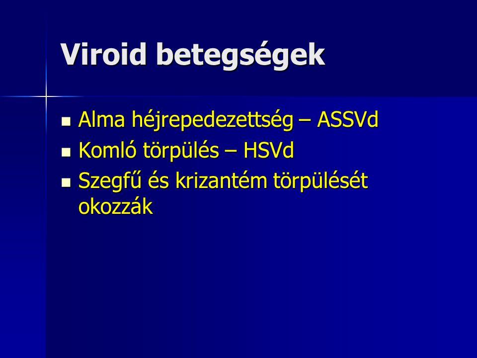 Viroid betegségek Alma héjrepedezettség – ASSVd Komló törpülés – HSVd