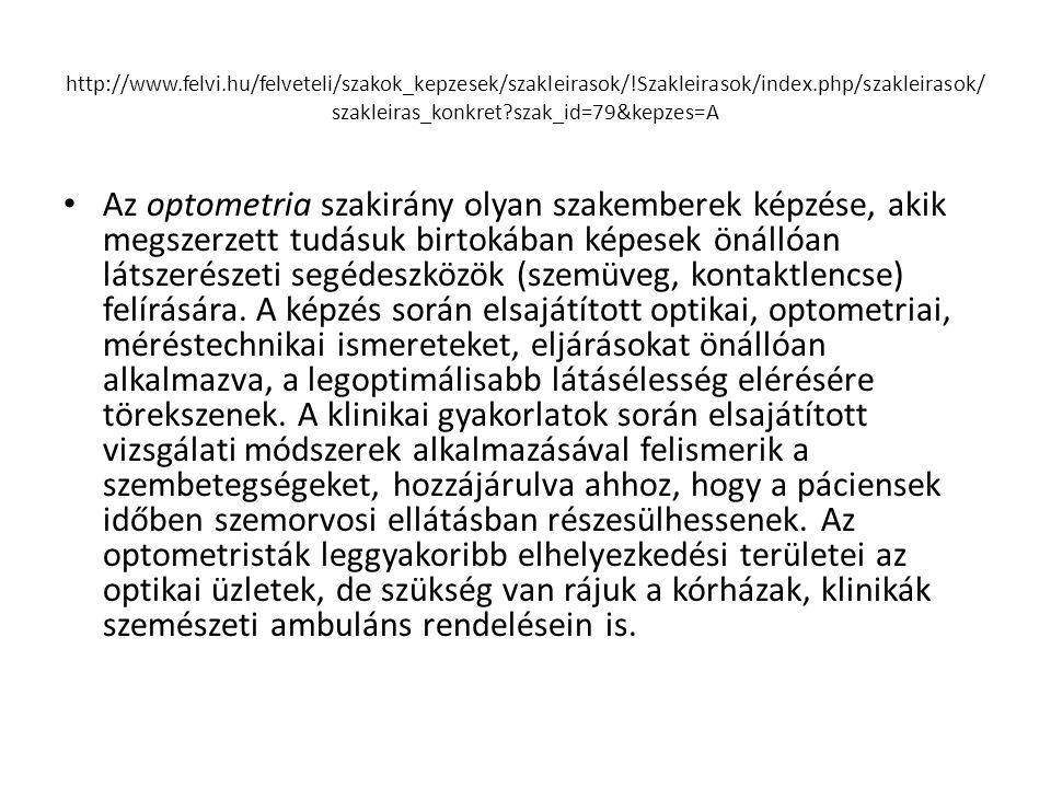http://www. felvi. hu/felveteli/szakok_kepzesek/szakleirasok/