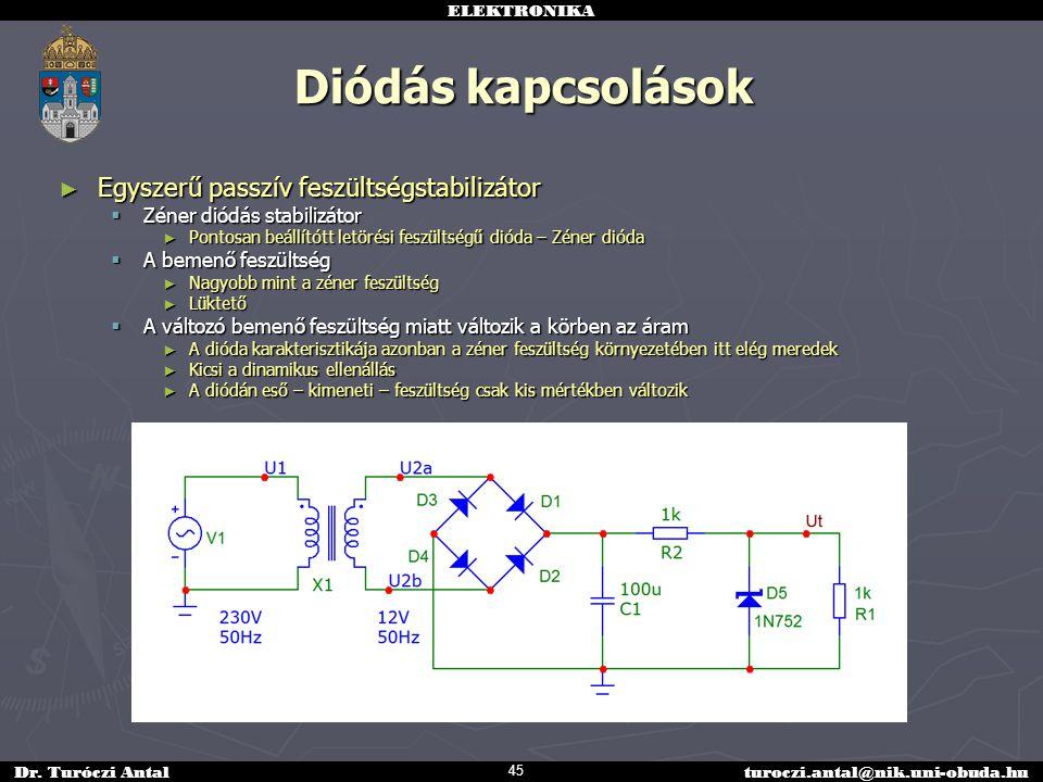 Diódás kapcsolások Egyszerű passzív feszültségstabilizátor