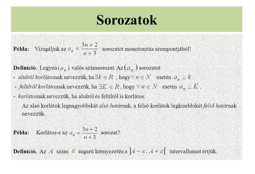 Sorozatok Példa: Vizsgáljuk az sorozatot monotonitás szempontjából!