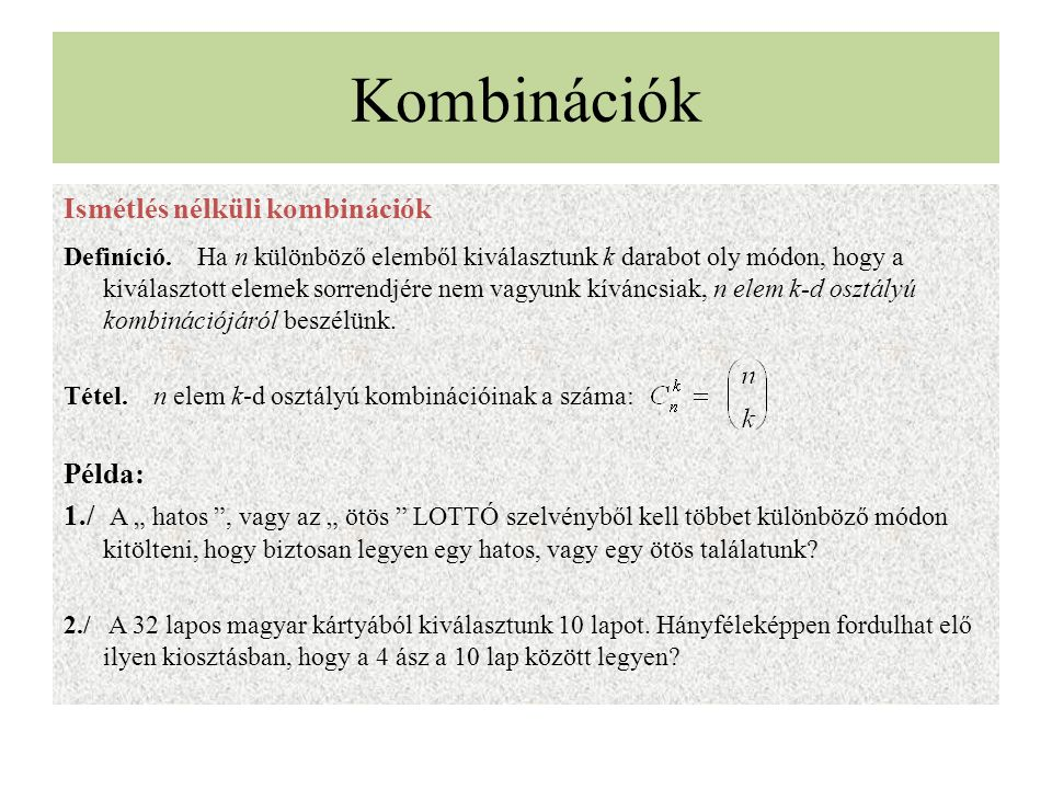 Kombinációk Ismétlés nélküli kombinációk Példa: