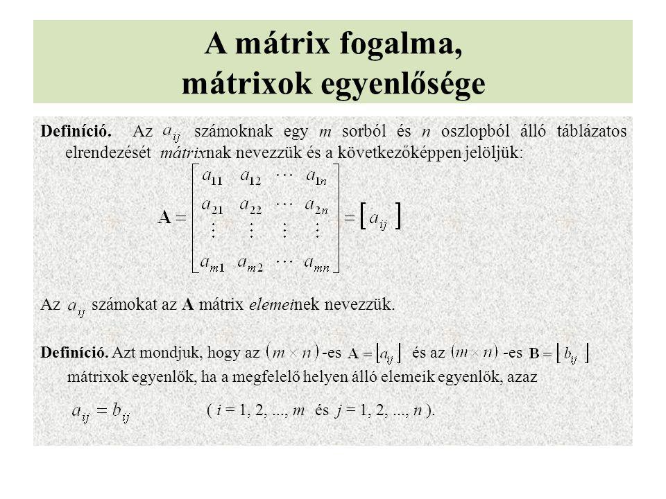 A mátrix fogalma, mátrixok egyenlősége