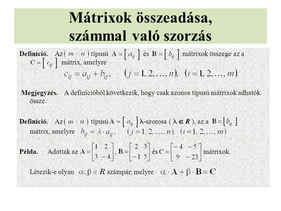 Mátrixok összeadása, számmal való szorzás