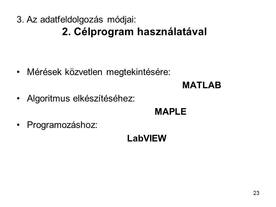 3. Az adatfeldolgozás módjai: 2. Célprogram használatával
