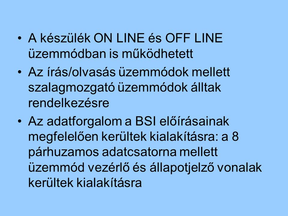 A készülék ON LINE és OFF LINE üzemmódban is működhetett
