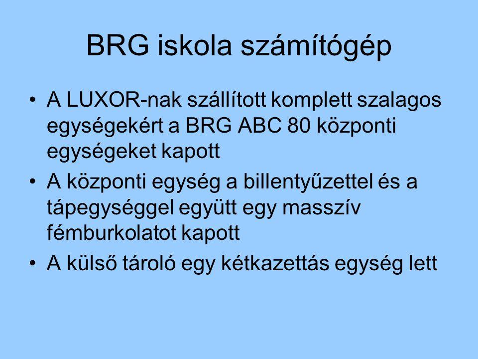 BRG iskola számítógép A LUXOR-nak szállított komplett szalagos egységekért a BRG ABC 80 központi egységeket kapott.