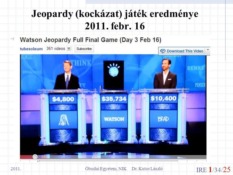Jeopardy (kockázat) játék eredménye 2011. febr. 16