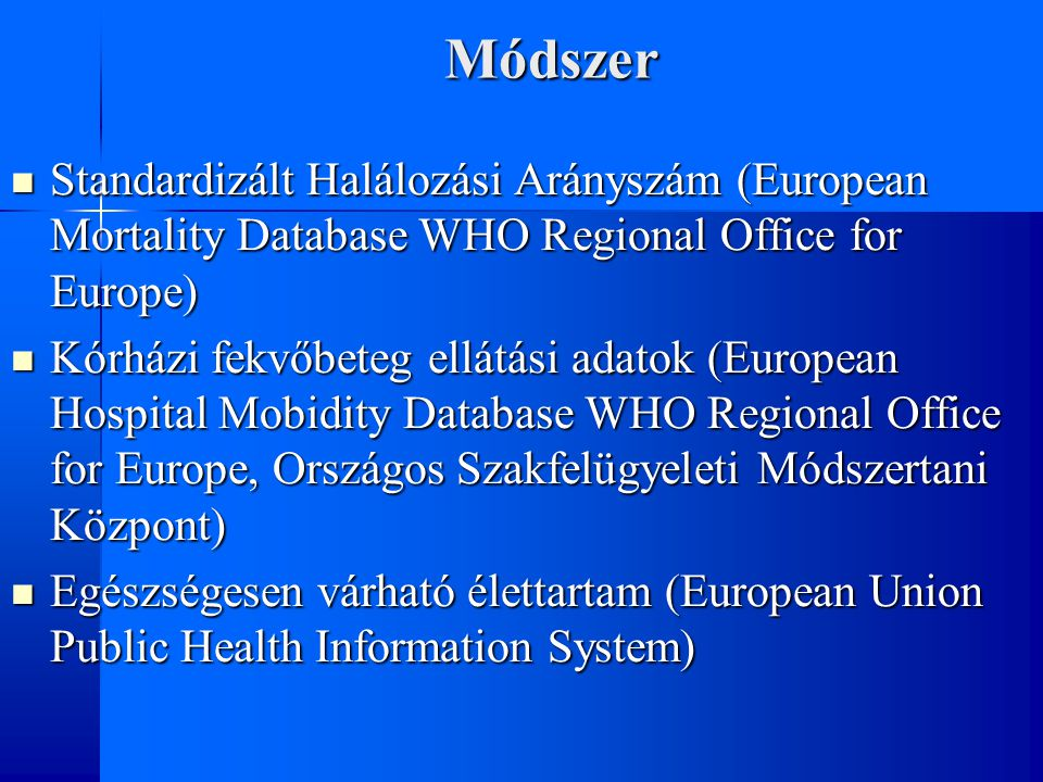Módszer Standardizált Halálozási Arányszám (European Mortality Database WHO Regional Office for Europe)