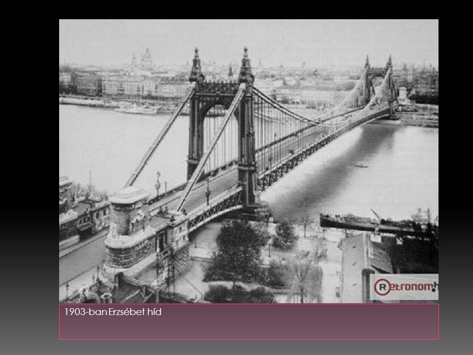 1903-ban Erzsébet híd