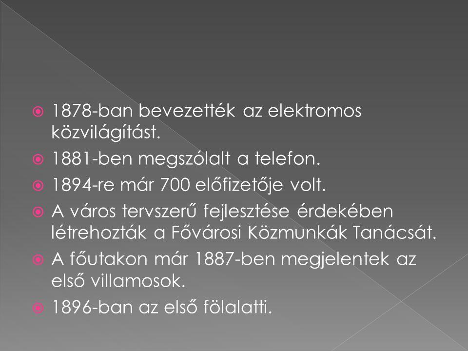 1878-ban bevezették az elektromos közvilágítást.